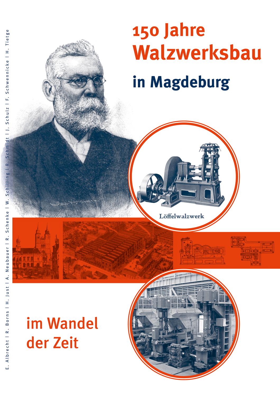 150 Jahre Walzwerksbau in Magdeburg im Wandel der Zeit